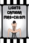 LightsCameraMasochism